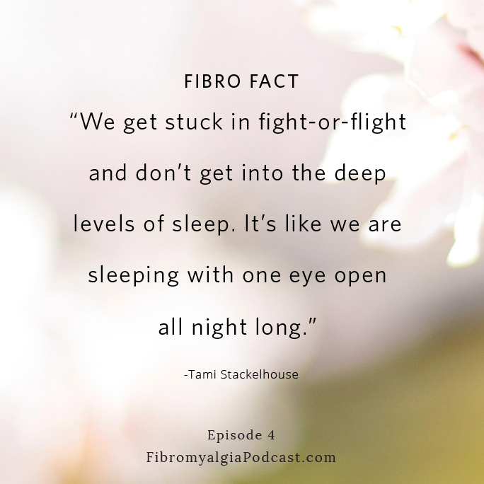 """We get stuck in fight-or-flight and don't get into the deep levels of sleep. It's like we are sleeping with one eye open all night long."" ~ Tami Stackelhouse"